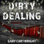 Dirty Dealing Drug Smuggling on the Mexican Border and the Assassination of a Federal Judge, Gary Cartwright