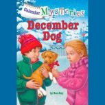 Calendar Mysteries #12: December Dog, Ron Roy