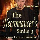 Necromancer's Smile, The: Taking Care of Business, Lisa Oliver