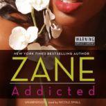 Addicted, Zane