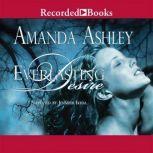 Everlasting Desire Desire Burns Forever, Amanda Ashley