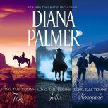 Long, Tall Texans: Tom/Jobe/Renegade, Diana Palmer