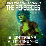 The Renegades, Eugenia Dmitrieva