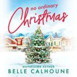 No Ordinary Christmas, Belle Calhoune
