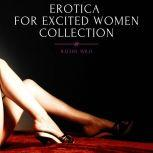 Erotica For Excited Women, Collection: Sex Stories for adults that will fulfill your hidden desires and fantasies, Rachel Wild