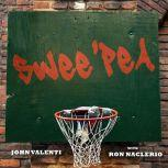 Swee'pea The Story of Lloyd Daniels and Other Playground Basketball Legends, Ron Naclerio
