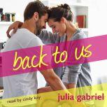 Back to Us, Julia Gabriel