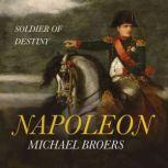 Napoleon Soldier of Destiny, Michael Broers