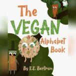 The Vegan Alphabet Book, E.E. Bertram