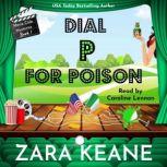 Dial P For Poison, Zara Keane