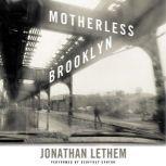 Motherless Brooklyn, Jonathan Lethem