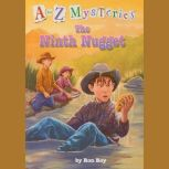 A to Z Mysteries: The Ninth Nugget, Ron Roy