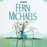 Late Bloomer, Fern Michaels
