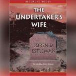 The Undertaker's Wife, Loren Estleman