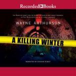 A Killing Winter, Wayne Arthurson