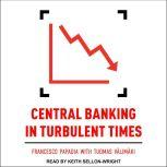 Central Banking in Turbulent Times , Francesco Papadia