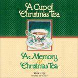 A Cup of Christmas Tea and A Memory of Christmas Tea, Tom Hegg