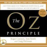The Oz Principle Getting Results Through Individual and Organizational Accountability, Roger Connors
