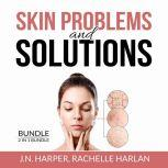 Skin Problems and Solutions Bundle: 2 in 1 Bundle, Eczema Detox and Healing Psoriasis, J.N. Harper