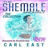 Shemale Anomaly, The - The Collection, Carl East