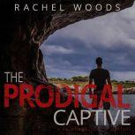The Prodigal Captive, Rachel Woods