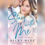 Stay with Me, Becky Wade