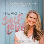 The Art of Self Love, Kim Morrison