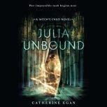 Julia Unbound, Catherine Egan
