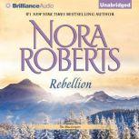 Rebellion, Nora Roberts