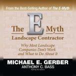 The E-Myth Landscape Contractor, Michael E. Gerber