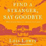 Find a Stranger, Say Goodbye, Lois Lowry
