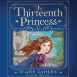 The Thirteenth Princess, Diane Zahler