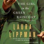 The Girl in the Green Raincoat A Tess Monaghan Novel, Laura Lippman