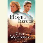 The Hope of Refuge Book 1 in the Ada's House Amish Romance Series, Cindy Woodsmall