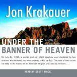 Under the Banner of Heaven A Story of Violent Faith, Jon Krakauer