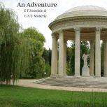 An Adventure A true story about time travel, Tony Walker
