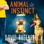 Animal Instinct A K Team Novel, David Rosenfelt