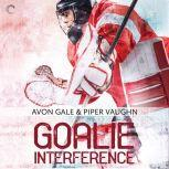Goalie Interference, Avon Gale