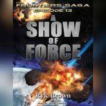 A Show of Force, Ryk Brown