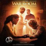 War Room Prayer Is a Powerful Weapon, Chris Fabry