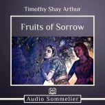 The Fruits of Sorrow, Timothy Shay Arthur