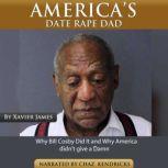 America's Date Rape Dad, Xavier James