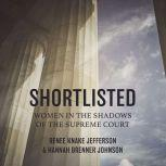 Shortlisted Women in the Shadows of the Supreme Court, Renee Knake Jefferson