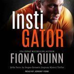 Instigator, Fiona Quinn