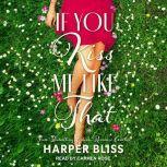 If You Kiss Me Like That, Harper Bliss