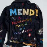 Mend! A Refashioning Manual and Manifesto, Kate Sekules