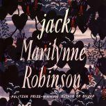 Jack A Novel, Marilynne Robinson