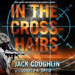 In the Crosshairs A Sniper Novel, Sgt. Jack Coughlin