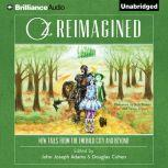 Oz Reimagined New Tales from the Emerald City and Beyond, Douglas Cohen (Editor)