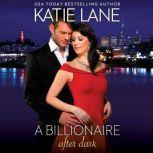 A Billionaire After Dark, Katie Lane